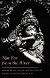 Not Far from the River: Poems from the Gatha-Saptasati