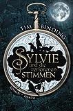 Sylvie und die verlorenen Stimmen: Roman - Tim Binding