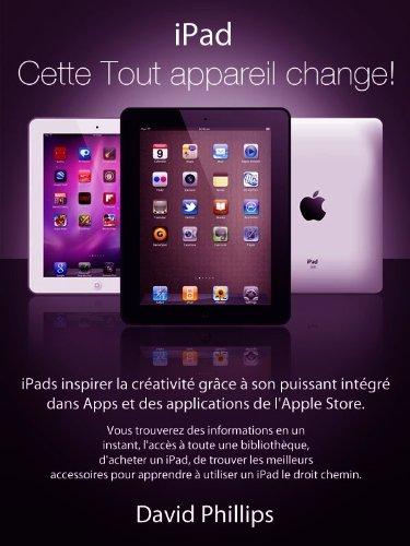 Couverture du livre iPad : Ce dispositif change tout!!