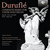 Durufle: Complete Music For Choir & Organ The Choir of Leeds Cathedral