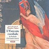echange, troc Maurice Vaïsse - L'entente cordiale de Fachoda à la Grande Guerre : Dans les archives du Quai d'Orsay