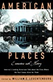 American Places: Encounters with History (019513026X) by William E. Leuchtenburg