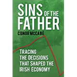 Sins of the Father: Tracing the Decisions That Shaped the Irish Economyby Conor McCabe