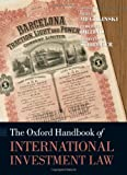 img - for The Oxford Handbook of International Investment Law (Oxford Handbooks in Law) book / textbook / text book