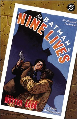 The Batman in Nine Lives: An Elseworlds Production (Batman (DC Comics Hardcover)) by Dean Motter (2002-04-01)