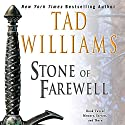 The Stone of Farewell: Memory, Sorrow, and Thorn, Book 2 Audiobook by Tad Williams Narrated by Andrew Wincott