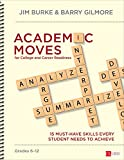 Academic Moves for College and Career Readiness, Grades 6-12: 15 Must-Have Skills Every Student Needs to Achieve (Corwin Literacy)
