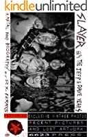 Slayer 66 2/3: The Jeff & Dave Years. A Metal Band Biography. (66 & 2/3 Book 1)