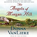 The Angels of Morgan Hill (       UNABRIDGED) by Donna VanLiere Narrated by Donna VanLiere