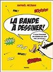 La bande � dessiner !: � vous d'imagi...