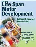 Life Span Motor Development-5th Edition w/Web Resource