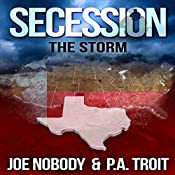 Secession: The Storm | Joe Nobody, P.A. Troit