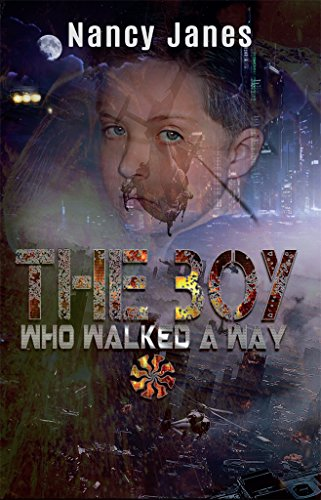 Book: The Boy Who Walked A Way by Nancy Janes