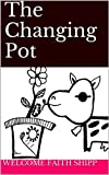 The Changing Pot