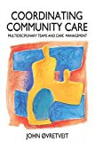 img - for Co-Ordinating Community Care: Multidisciplinary Teams and Care Management (Series; 17) by John Ovretveit (1-Jun-1993) Paperback book / textbook / text book