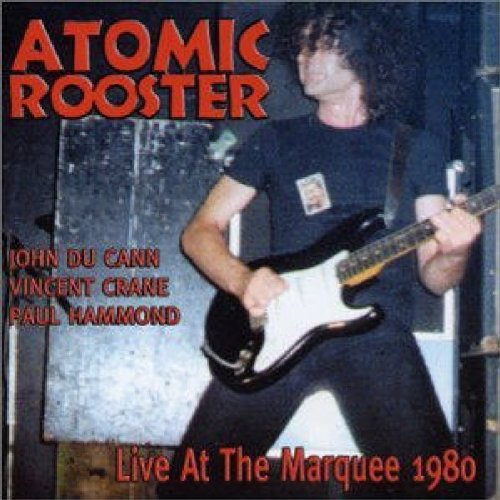 ATOMIC ROOSTER - Live At The Marquee 1980 - Zortam Music