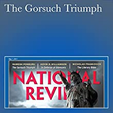 The Gorsuch Triumph Periodical by Ramesh Ponnuru Narrated by Paige McKinney