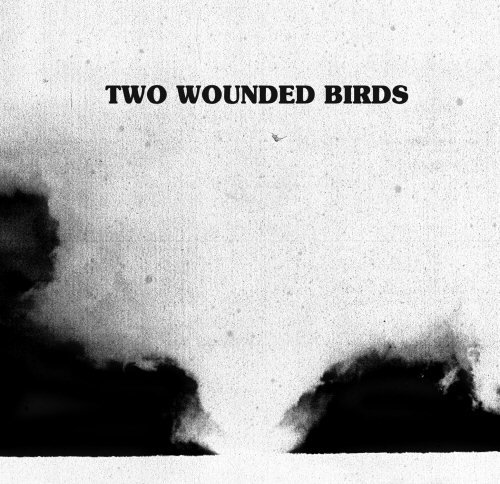 Two Wounded Birds-Two Wounded Birds-WEB-2012-OUEB