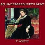 An Undergraduate's Aunt | F. Anstey