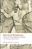 Myths from Mesopotamia: Creation, the Flood, Gilgamesh, and Others (Oxford Worlds Classics)