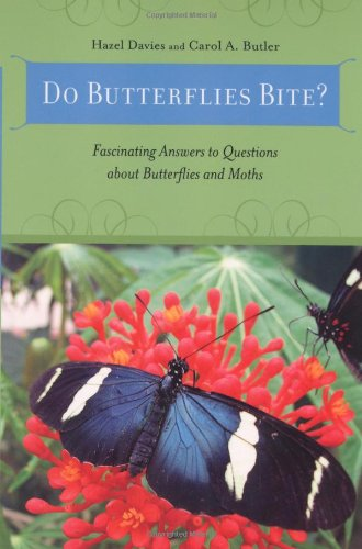 Do Butterflies Bite?: Fascinating Answers to Questions about Butterflies and Moths (Animal Q & a Series)
