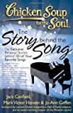 Chicken Soup for the Soul: The Story Behind the Song: The Exclusive Personal Stories Behind Your Favorite Songs