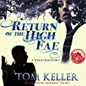 Return of the High Fae: Vegas Fae Stories (       UNABRIDGED) by Tom Keller Narrated by Andrew Troth
