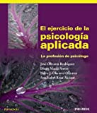 img - for El ejercicio de la psicolog a aplicada / The practice of applied psychology: La profesi n de psic logo / The Profession of Psychologist (Spanish Edition) book / textbook / text book