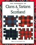 The Handbook of Clans & Tartans of Scotland (1906239568) by Maria Constantino
