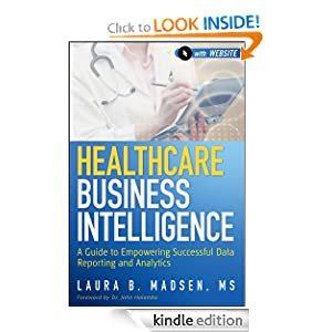 Healthcare Business Intelligence A Guide to Empowering Successful Data Reporting and Analytics eBook Laura Madsen