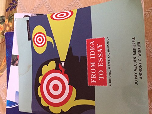 From Idea to Essay a Rhetoric Reader and Handbook ISBN# 0495916498 13th edition Instructor's edition