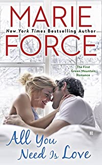 All You Need Is Love: Green Mountain Book One by Marie Force ebook deal