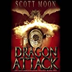 Dragon Attack: The Lost Dragonslayer Trilogy: Book Two | Scott Moon