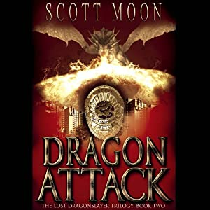 Dragon Attack: The Lost Dragonslayer Trilogy: Book Two | [Scott Moon]
