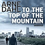 To the Top of the Mountain | [Arne Dahl]
