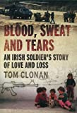 Tom Clonan Blood, Sweat and Tears