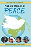 Nobel s Women of Peace (Women s Hall of Fame Series)