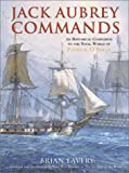 Jack Aubrey Commands: An Historical Companion to the Naval World of Patrick O'Brian