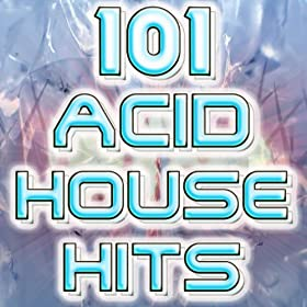 101 acid house hits best of electronic dance music goa for Acid house anthems