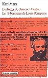 La lutte des classes et le 18 brumaire (French Edition) (2710324148) by Marx, K.