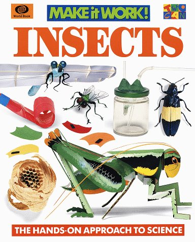 Insects: The Hands-On Approach to Science (Make It Work! Science Series)