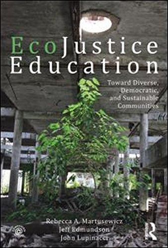 EcoJustice Education: Toward Diverse, Democratic, and...