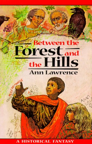 Between the Forest and the Hills (Adventure Library), Ann Lawrence