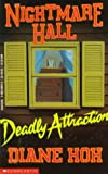 Deadly Attraction (Nightmare Hall) (0590460153) by Hoh, Diane
