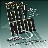 Guy Noir, Radio Private Eye