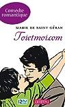 Toietmoi.com par Marie De SAINT GERAN