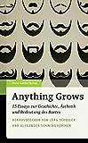 Anything Grows - 15 Essays zur Geschichte, Ästhetik und Bedeutung des Bartes