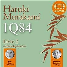 1Q84 - Livre 2, Juillet-Septembre | Livre audio Auteur(s) : Haruki Murakami Narrateur(s) : Maia Baran, Emmanuel Dekoninck