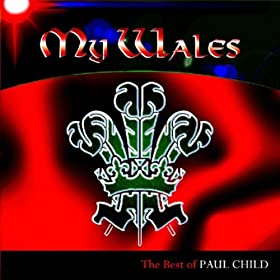 My Wales - The Best Of Paul Child