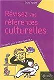 echange, troc Bruno Hongre - Révisez vos références culturelles. : Mémento pour étudiants sérieux (et journalistes pressés...)